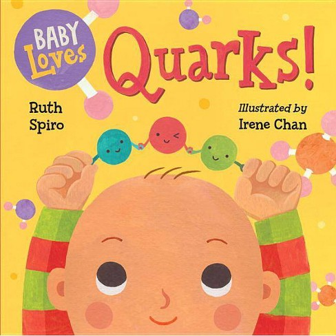 Baby Loves Quarks! - (Baby Loves Science) by  Ruth Spiro (Board_book) - image 1 of 1