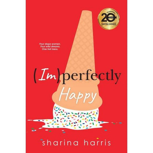 Imperfectly Happy - by Sharina Harris (Paperback) - image 1 of 1