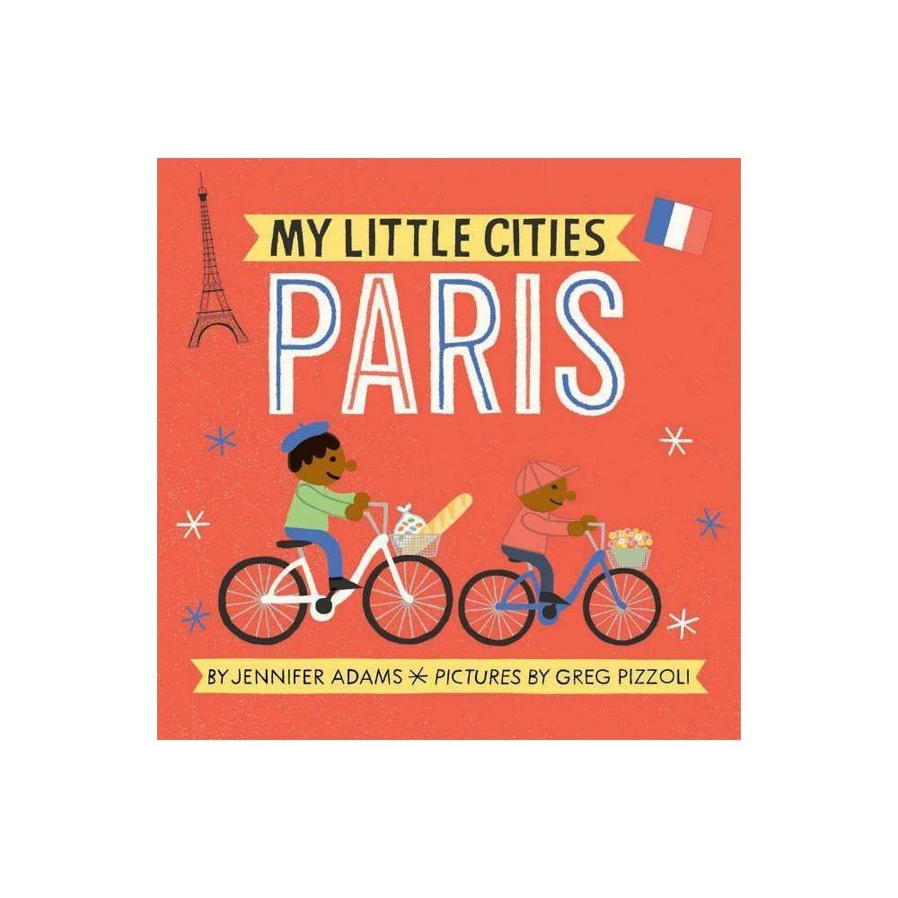 My Little Cities Paris By Jennifer Adams Board Book