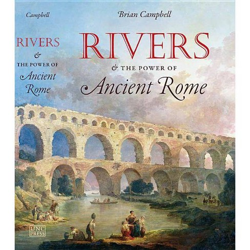 Rivers and the Power of Ancient Rome - (Studies in the History of Greece and Rome) by  Brian Campbell - image 1 of 1