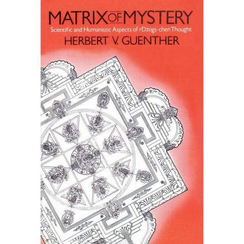 Matrix of Mystery - by  Herbert V Guenther (Paperback) - image 1 of 1