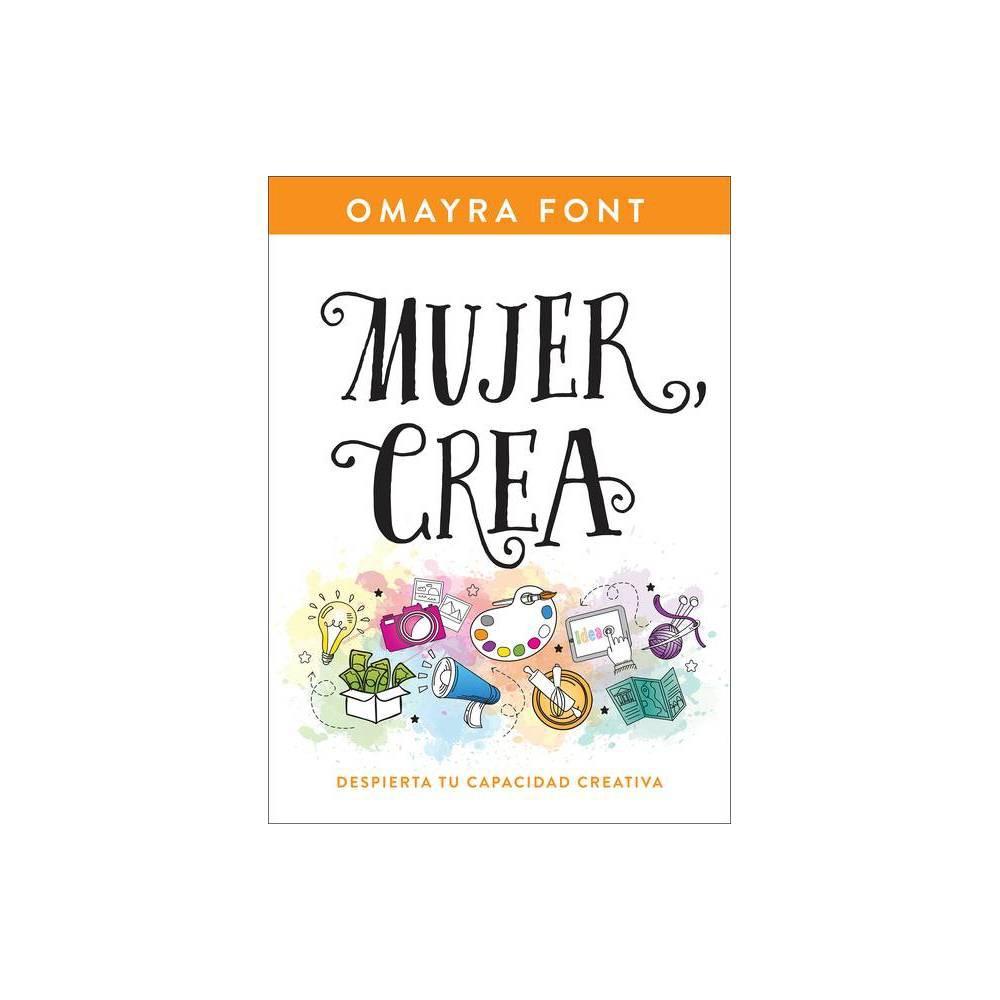 Mujer Crea By Omayra Font Paperback