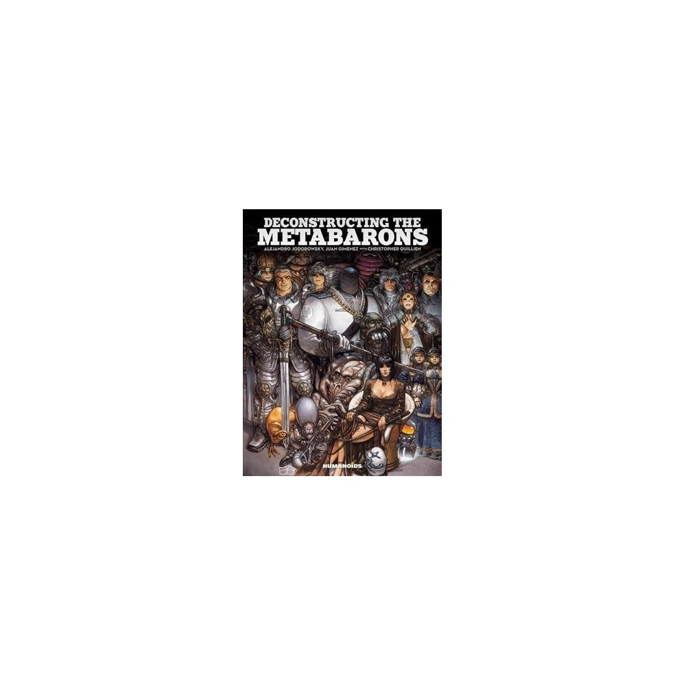 Deconstructing the Metabarons : Oversized Deluxe - by Christophe Quillien (Hardcover)