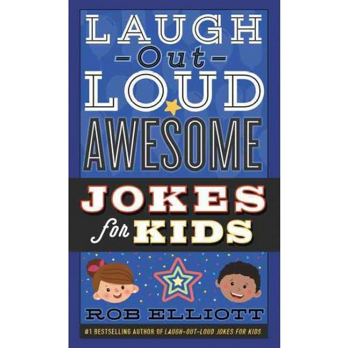 Laugh-Out-Loud Awesome Jokes for Kids - (Laugh-Out-Loud Jokes for Kids) by  Rob Elliott (Paperback) - image 1 of 1