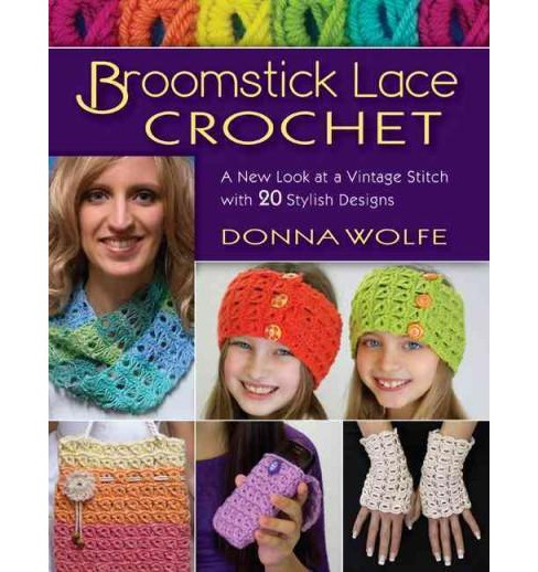 Broomstick Lace Crochet : A New Look at a Vintage Stitch, With 20 Stylish Designs (Paperback) (Donna - image 1 of 1