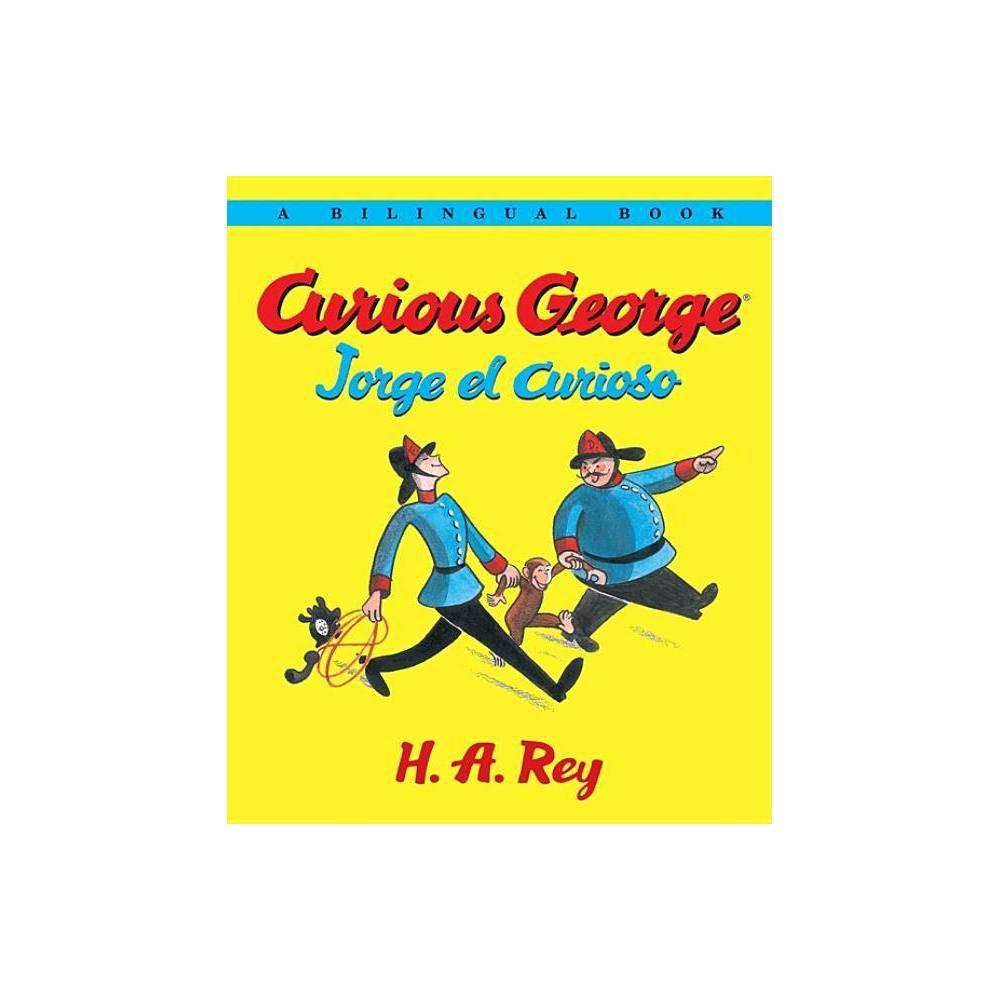 Jorge El Curioso Curious George Bilingual Edition By H A Rey Paperback