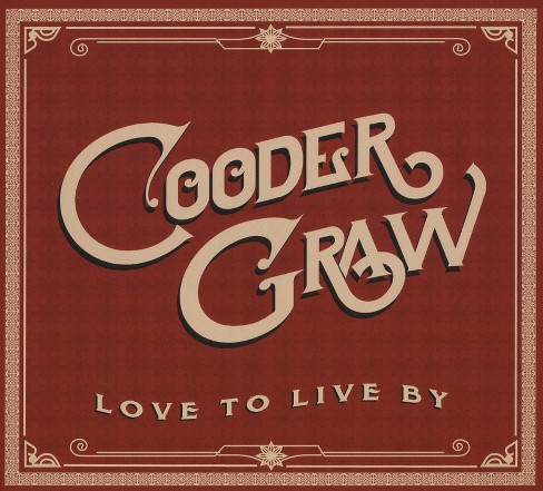 Cooder graw - Love to live by (CD) - image 1 of 1