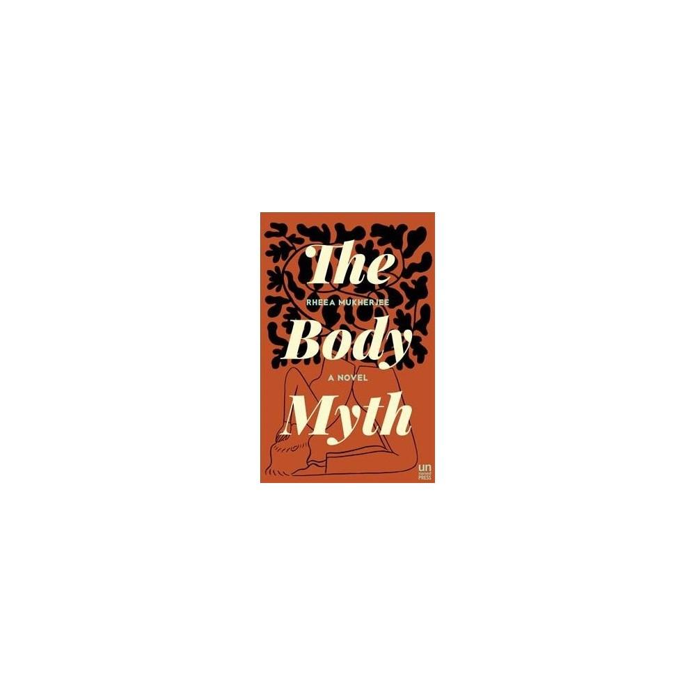 Body Myth - by Rheea Mukherjee (Paperback)