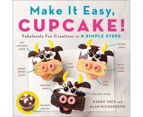 Make It Easy, Cupcake! : Fabulously Fun Creations in 4 Simple Steps -  (Paperback) - image 1 of 1