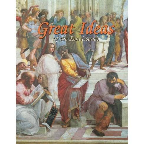 Great Ideas of the Renaissance - (Renaissance World) by  Trudee Romanek (Paperback) - image 1 of 1