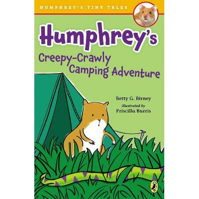 Humphrey's Creepy-Crawly Camping Adventure - (Humphrey's Tiny Tales) by  Betty G Birney (Paperback)