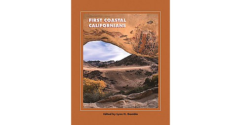 First Coastal Californians (Paperback) (Lynn H. (EDT) Gamble) - image 1 of 1