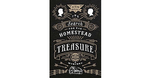 Search for the Homestead Treasure : A Mystery (Hardcover) (Ann Treacy) - image 1 of 1