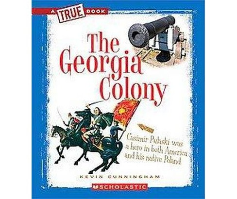 Georgia Colony (Paperback) (Kevin Cunningham) - image 1 of 1