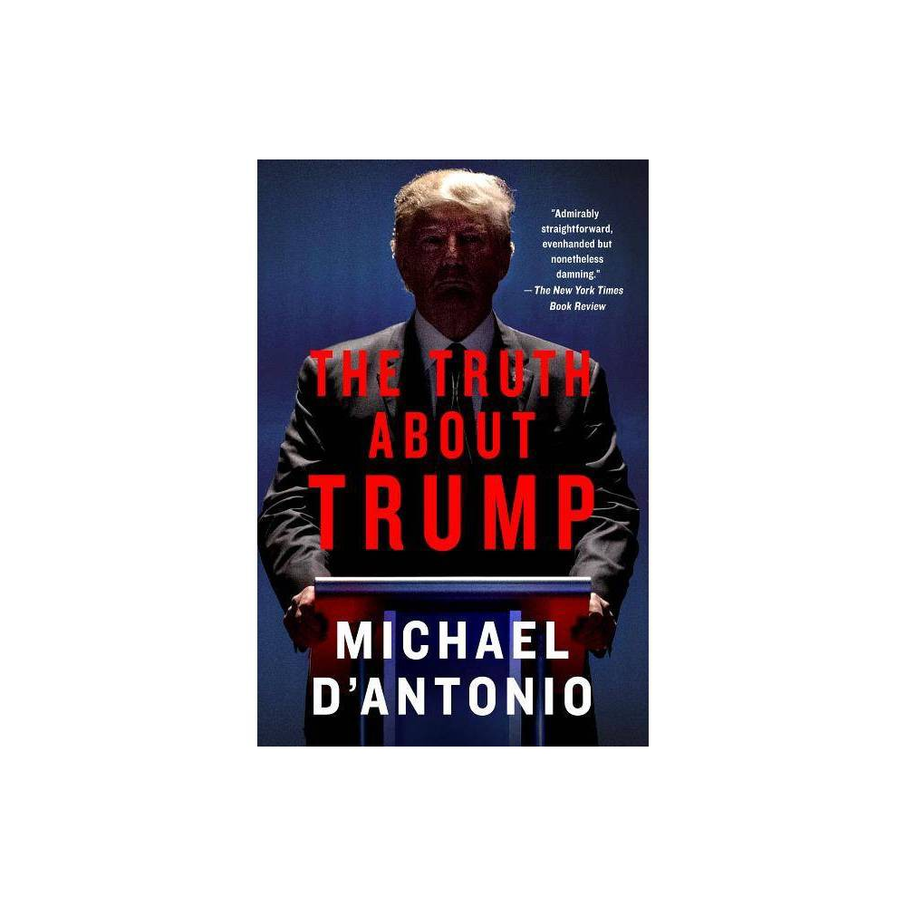 The Truth About Trump By Michael D Antonio Paperback