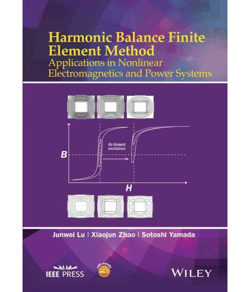 Harmonic Balance Finite Element Method : Applications in Nonlinear Electromagnetics and Power Systems - image 1 of 1