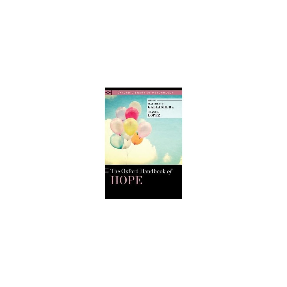Oxford Handbook of Hope - (Oxford Library of Psychology) (Hardcover)