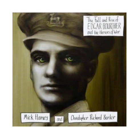 Mick Harvey & Christopher Rich - Fall and Rise of Edgar Bourchier and The Horrors of War (CD) - image 1 of 1