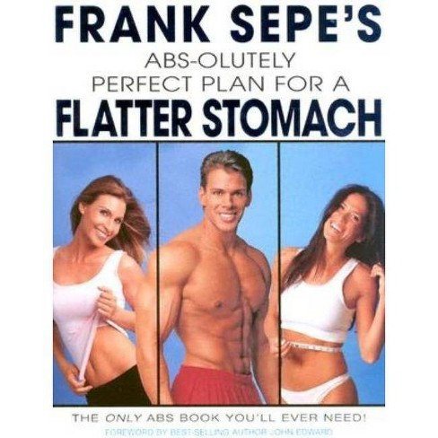 Frank Sepe's Abs-Olutely Perfect Plan for a Flatter Stomach - (Hardcover) - image 1 of 1