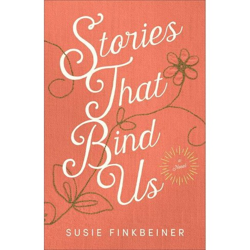 Stories That Bind Us - by  Susie Finkbeiner (Paperback) - image 1 of 1
