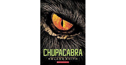 Chupacabra (Paperback) (Roland Smith) - image 1 of 1