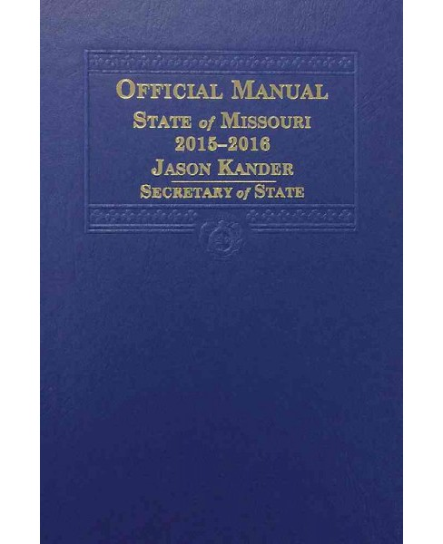Official Manual State of Missouri 2015-2016 (Hardcover) - image 1 of 1
