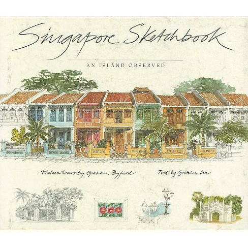Singapore Sketchbook - by  Gretchen Liu (Hardcover) - image 1 of 1