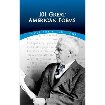 101 Great American Poems - (Dover Thrift Editions) by  The American Poetry & Literacy Project (Paperback)