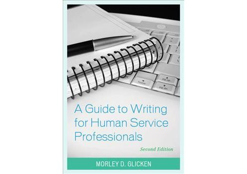 Guide to Writing for Human Service Professionals -  by Morley D. Glicken (Hardcover) - image 1 of 1