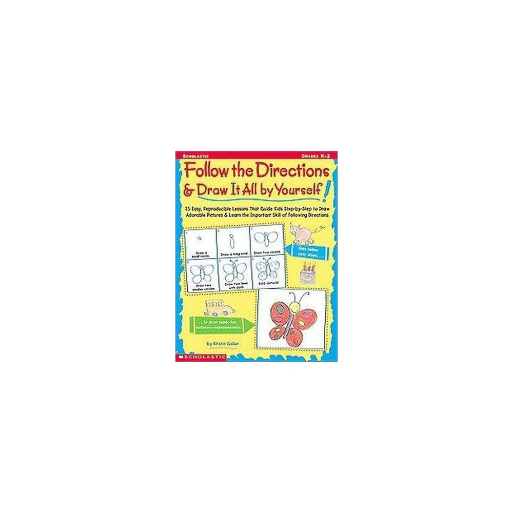 Follow the Directions & Draw It All by Yourself! (Paperback) (Kristen Geller)