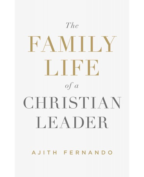 Family Life of a Christian Leader (Paperback) (Ajith Fernando) - image 1 of 1