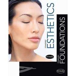 Milady Standard Foundations with Standard Esthetics: Fundamentals - (Hardcover)