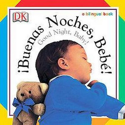 Buenas Noches, Bebe! / Good Night, Baby! - (Soft-To-Touch Books)(Board Book)