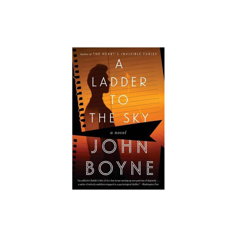 Ladder to the Sky - Reprint by John Boyne (Paperback)