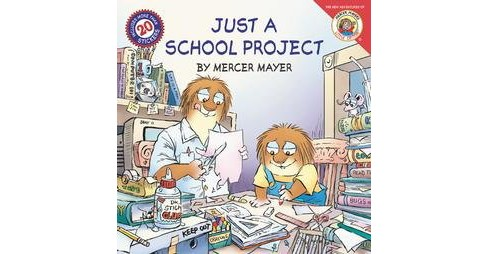 Just a School Project ( Little Critter the New Adventures) (Paperback) by Mercer Mayer - image 1 of 1