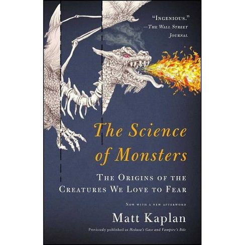 The Science of Monsters - by  Matt Kaplan (Paperback) - image 1 of 1