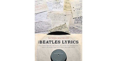 Beatles Lyrics : The Stories Behind the Music, Including the Handwritten Drafts of More Than 100 Classic - image 1 of 1