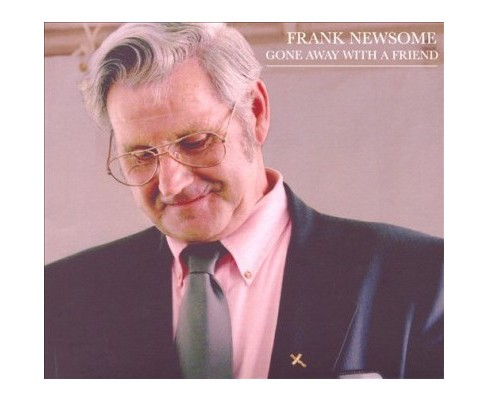 Frank Newsome - Gone Away With A Friend (CD) - image 1 of 1