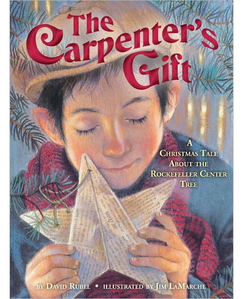 Carpenter's Gift : A Christmas Tale About the Rockefeller Center Tree (Hardcover) (David Rubel) - image 1 of 1