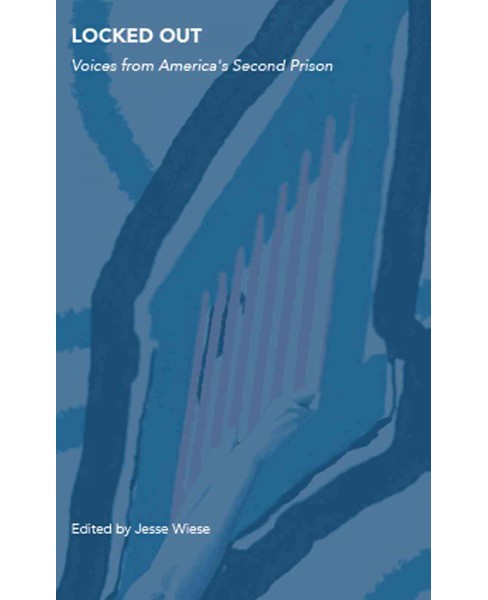 Locked Out : Voices from America's Second Prison (Paperback) - image 1 of 1