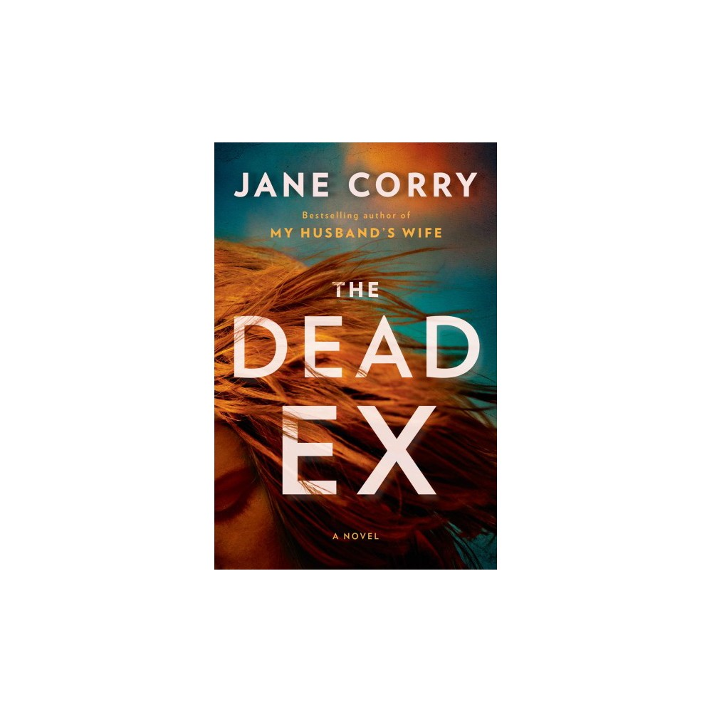 Dead Ex - by Jane Corry (Hardcover)