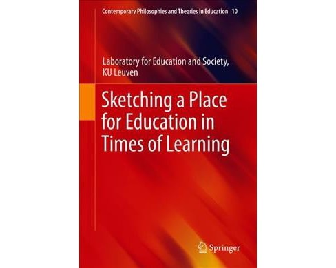 Sketching a Place for Education in Times of Learning -  (Hardcover) - image 1 of 1