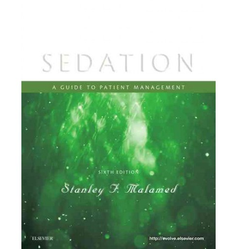 Sedation : A Guide to Patient Management (Paperback) (Stanley F. Malamed) - image 1 of 1