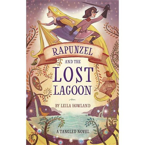 Rapunzel and the Lost Lagoon -  (Tangled) by Leila Howland (Hardcover) - image 1 of 1