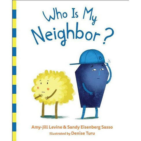 Who Is My Neighbor? - by  Amy-Jill Levine & Sandy Eisenberg Sasso (Hardcover) - image 1 of 1