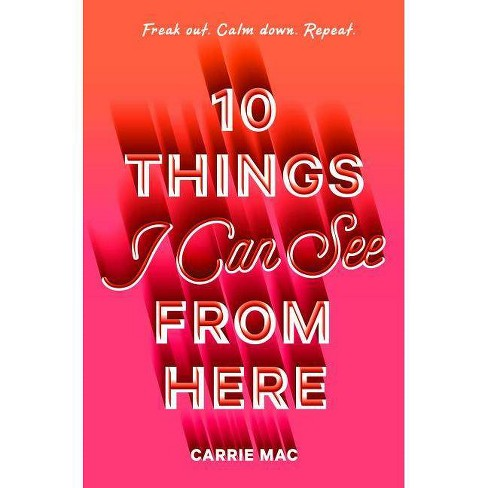 10 Things I Can See from Here - by  Carrie Mac (Hardcover) - image 1 of 1