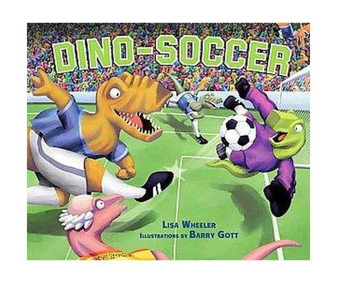 Dino-Soccer (School And Library) (Lisa Wheeler) - image 1 of 1