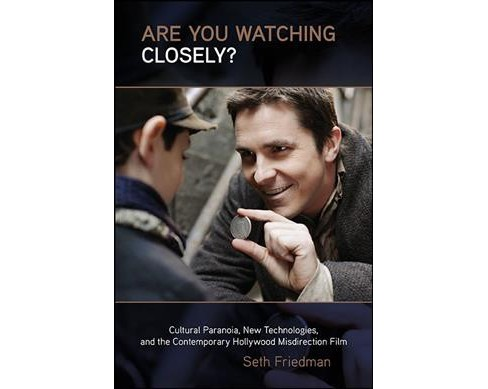 Are You Watching Closely? : Cultural Paranoia, New Technologies, and the Contemporary Hollywood - image 1 of 1