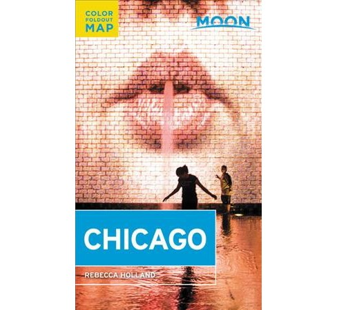 Moon Chicago -  (Moon Chicago) by Rebecca Holland (Paperback) - image 1 of 1