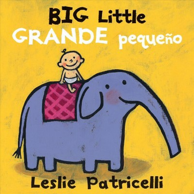 Big Little / Grande Peque�o - (Leslie Patricelli Board Books)by Leslie Patricelli (Board_book)